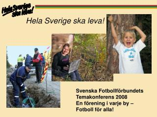 Hela Sverige ska leva!