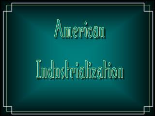 American Industrialization