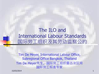 The ILO and International Labour Standards