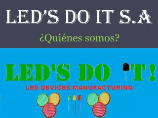 Led's  do  it s.a