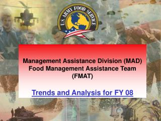 Management Assistance Division (MAD) Food Management Assistance Team (FMAT)