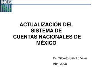 ACTUALIZACIÓN DEL SISTEMA DE  CUENTAS NACIONALES DE MÉXICO