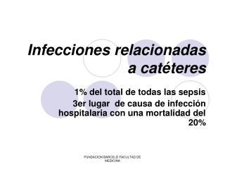 Infecciones relacionadas a catéteres