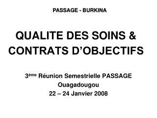 QUALITE DES SOINS & CONTRATS D'OBJECTIFS