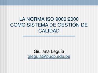LA NORMA ISO 9000:2000 COMO SISTEMA DE GESTIÓN DE CALIDAD