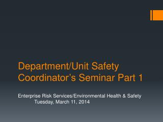 Department/Unit Safety Coordinator's  Seminar Part 1