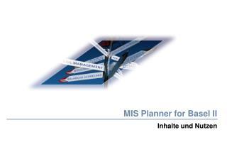 MIS Planner for Basel II