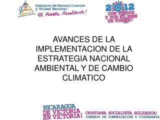 AVANCES DE LA IMPLEMENTACION DE LA ESTRATEGIA NACIONAL AMBIENTAL Y DE CAMBIO CLIMATICO