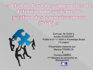 � Etat de l�art des approches de d�finition du  syst�me de gestion des connaissances (SGC)  �