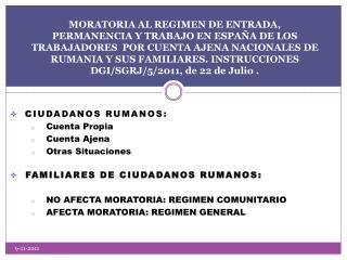 C iudadanos rumanos: Cuenta Propia Cuenta Ajena Otras Situaciones