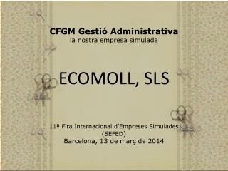 Ecomoll , SLS