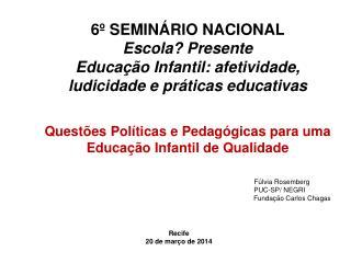 6º SEMINÁRIO NACIONAL  Escola? Presente