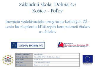 Základná škola Dolina 43 Košice -  Poľov