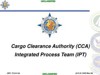 Cargo Clearance Authority CCA Integrated Process Team IPT