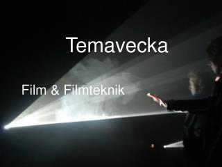 Temavecka Film & Filmteknik