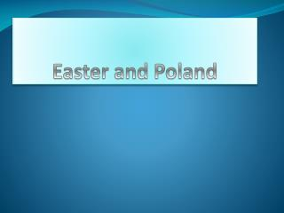 Easter  and  P oland