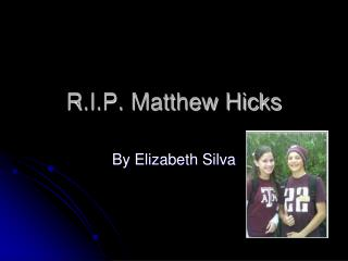 R.I.P. Matthew Hicks