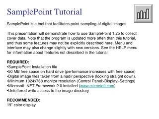SamplePoint Tutorial SamplePoint is a tool that facilitates point-sampling of digital images.