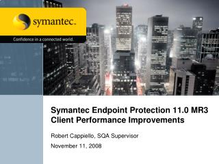 Symantec Endpoint Protection 11.0 MR3  Client Performance Improvements