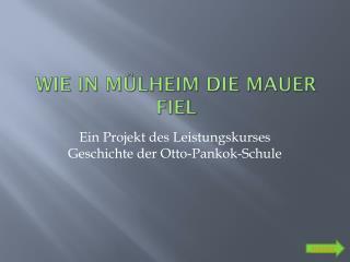 Wie in Mülheim die Mauer fiel
