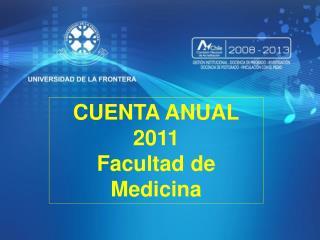 CUENTA ANUAL 2011 Facultad de Medicina
