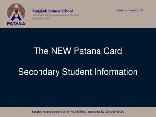The NEW Patana Card Secondary Student Information