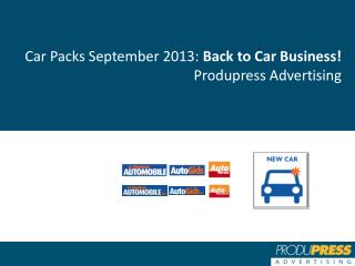 Car Packs September 2013:  Back to Car Business! Produpress Advertising