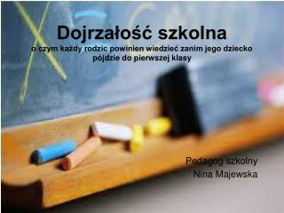 Pedagog szkolny Nina Majewska