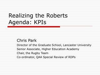 Realizing the Roberts Agenda: KPIs