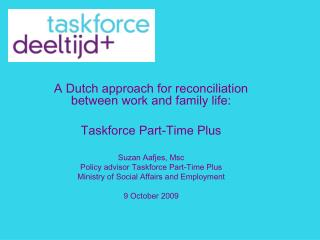 A Dutch approach for reconciliation between work and family life: Taskforce Part-Time Plus