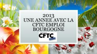 2013  UNE ANNEE AVEC LA CFTC EMPLOI BOURGOGNE