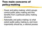 Two main concerns of policy-making