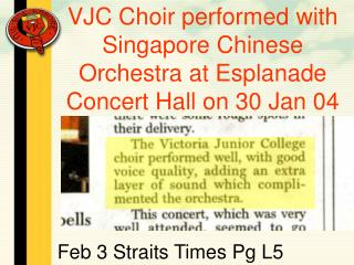 VJC Choir performed with Singapore Chinese Orchestra at Esplanade Concert Hall on 30 Jan 04