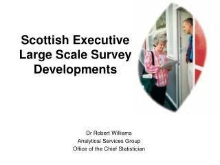 Scottish Executive  Large Scale Survey Developments