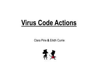 Virus Code Actions