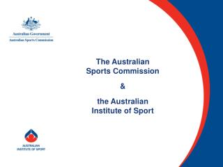The Australian  Sports Commission &  the Australian Institute of Sport