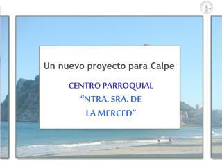 """CENTRO PARROQUIAL  """"NTRA. SRA. DE  LA MERCED"""""""