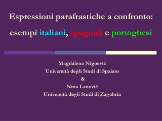 Espressioni parafrastiche a confronto:  esempi  italiani ,  spagnoli  e  portoghesi