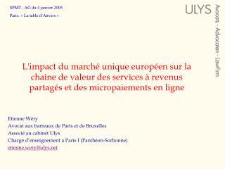Etienne Wéry Avocat aux barreaux de Paris et de Bruxelles Associé au cabinet Ulys