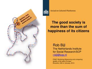 Rob Bijl The Netherlands Institute for Social Research/SCP r.bijl@scp.nl