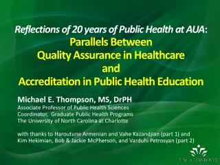 Michael E. Thompson, MS,  DrPH Associate Professor of Public Health Sciences