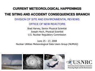 CURRENT METEOROLOGICAL HAPPENINGS THE SITING AND ACCIDENT CONSEQUENCES BRANCH