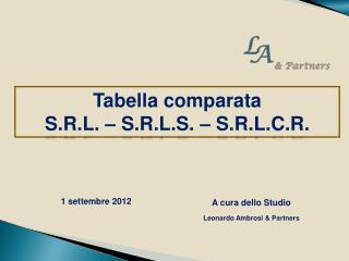 Tabella comparata S.R.L .  –  S.R.L.S.  –  S.R.L.C.R.