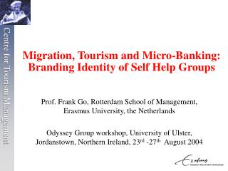 Migration, Tourism and Micro-Banking: Branding Identity of Self Help Groups