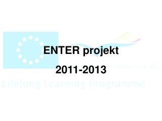 ENTER projekt 2011-2013
