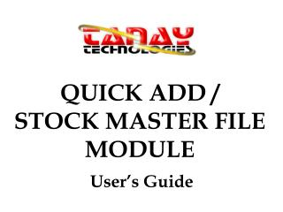 QUICK ADD / STOCK MASTER FILE MODULE