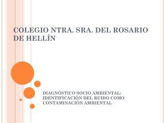 COLEGIO NTRA. SRA. DEL ROSARIO DE HELL�N