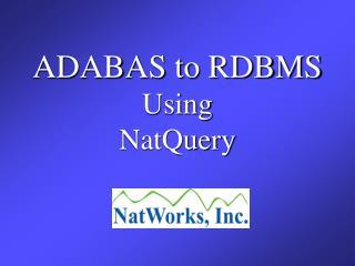 ADABAS to RDBMS Using NatQuery
