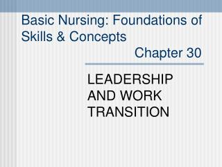 Basic Nursing: Foundations of  Skills  Concepts                               Chapter 30