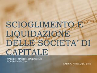 SCIOGLIMENTO  E LIQUIDAZIONE DELLE SOCIETA'  DI  CAPITALE